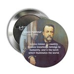 "Louis Pasteur: Science Humanity 2.25"" Button (100"